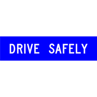 Drive Safely (1200x300x6mm) Corflute