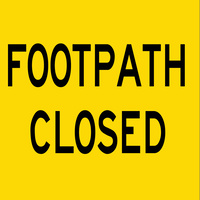 Footpath Closed (600x600x6mm) Corflute