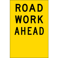 Road work Ahead (600x900x6mm) Corflute