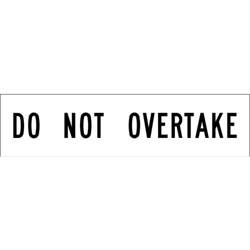Do Not Overtake (1200x300x6mm) Corflute