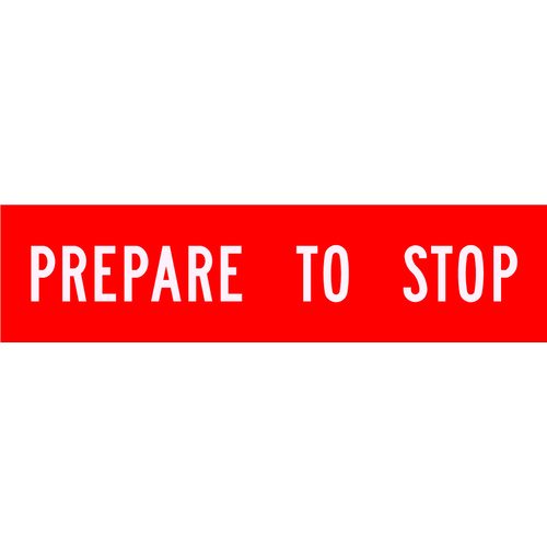 Prepare To Stop (1200x300x6mm) Corflute