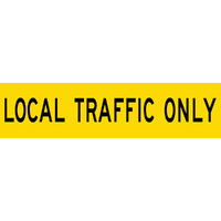 Local Traffic Only (1200x300x6mm) Corflute